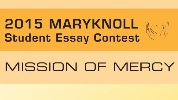maryknoll essay contest for students maryknoll essay contest 2015