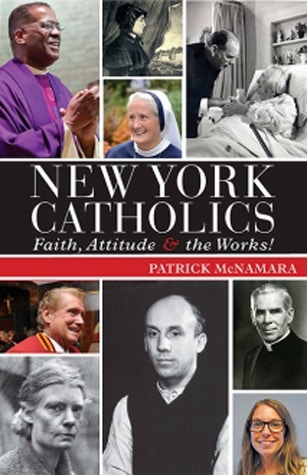New York Catholics: Faith, Attitude & the Works