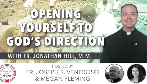 Opening Yourself to God's Direction, An interview with Fr. Jonathan Hill, M.M.