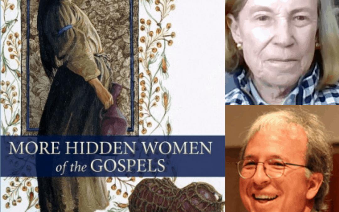 MORE HIDDEN WOMEN OF THE GOSPELS WITH KATHY COFFEY AND ROBERT ELLSBERG