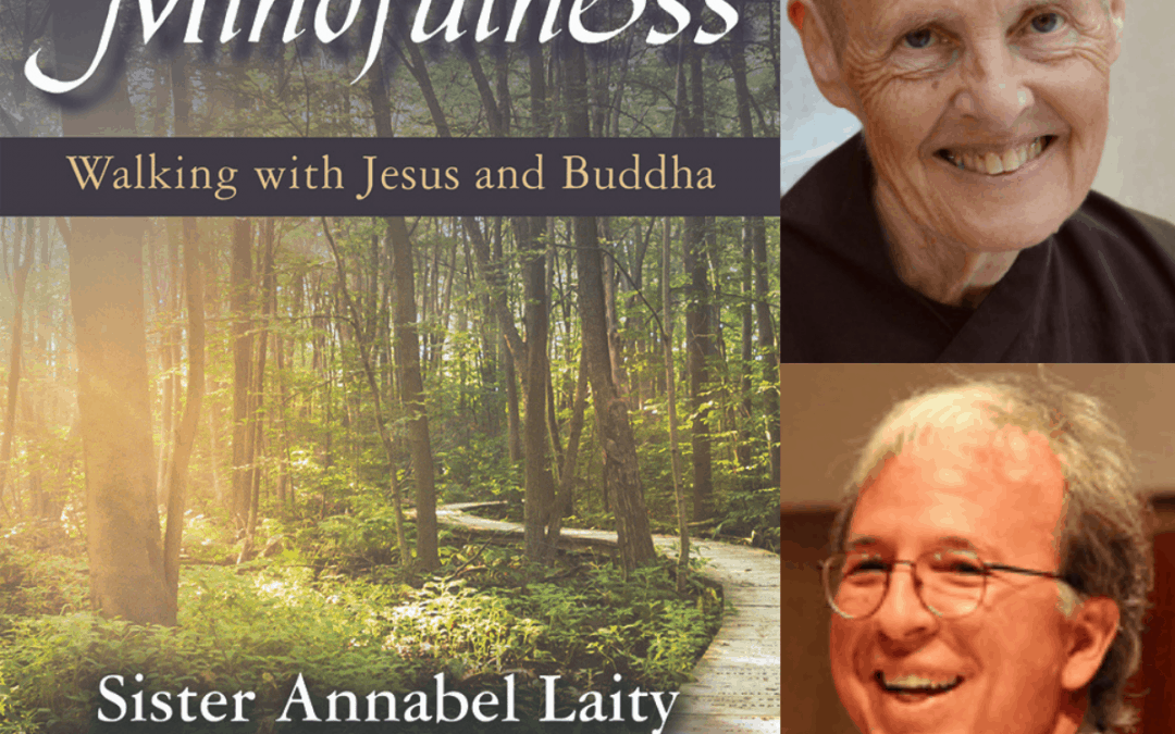 Interview with Sister Annabel Laity, Walking with Jesus and Buddha